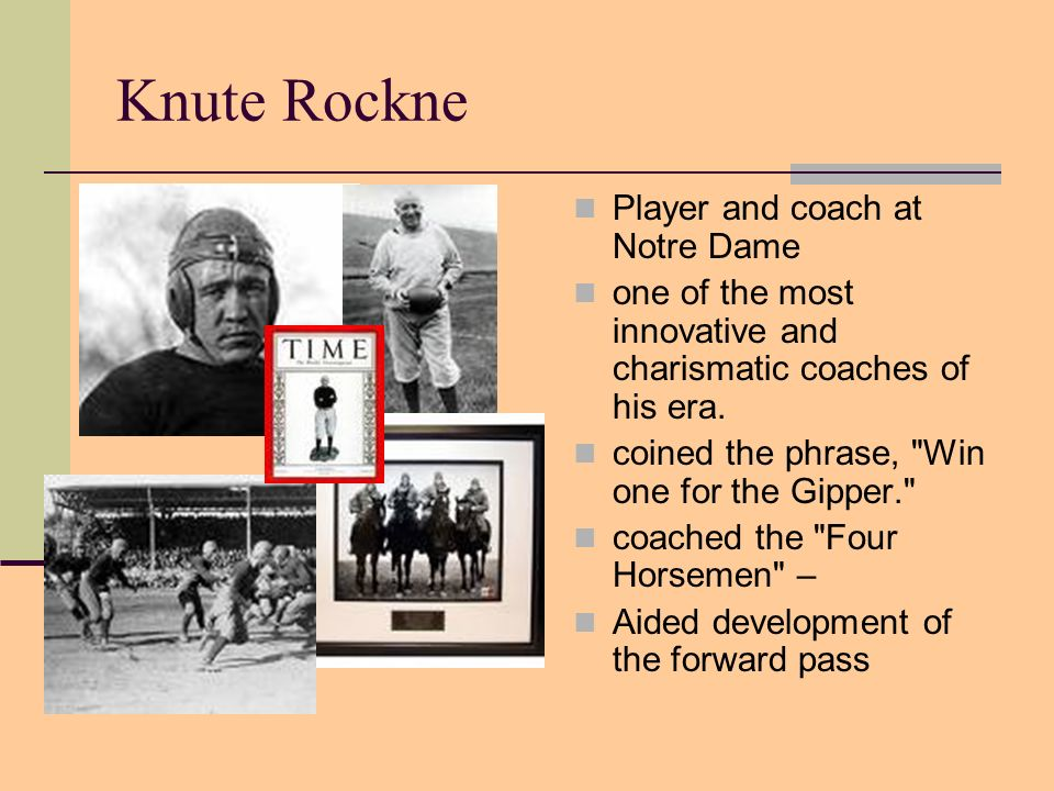 Knute Rockne Player and coach at Notre Dame