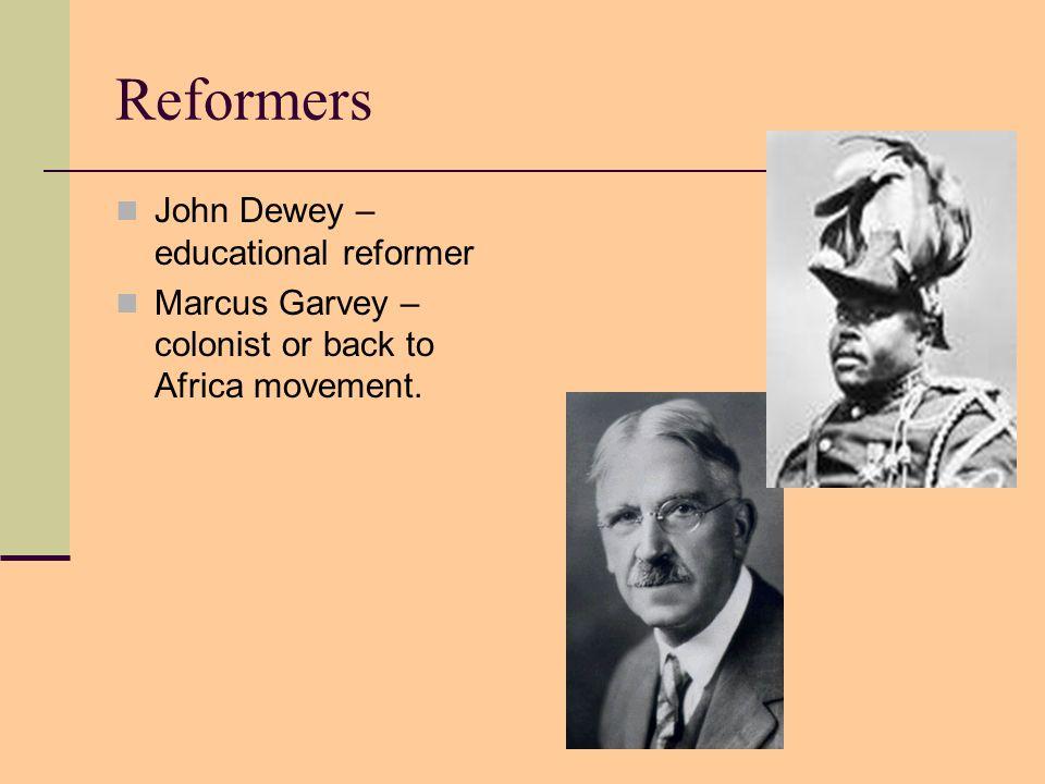 Reformers John Dewey – educational reformer