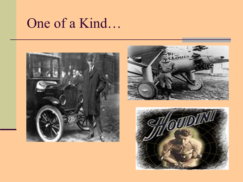 One of a Kind…