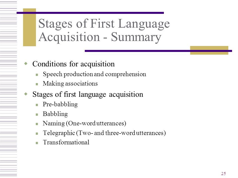 Stages of First Language Acquisition - Summary