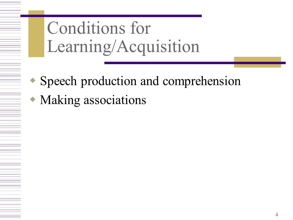 Conditions for Learning/Acquisition