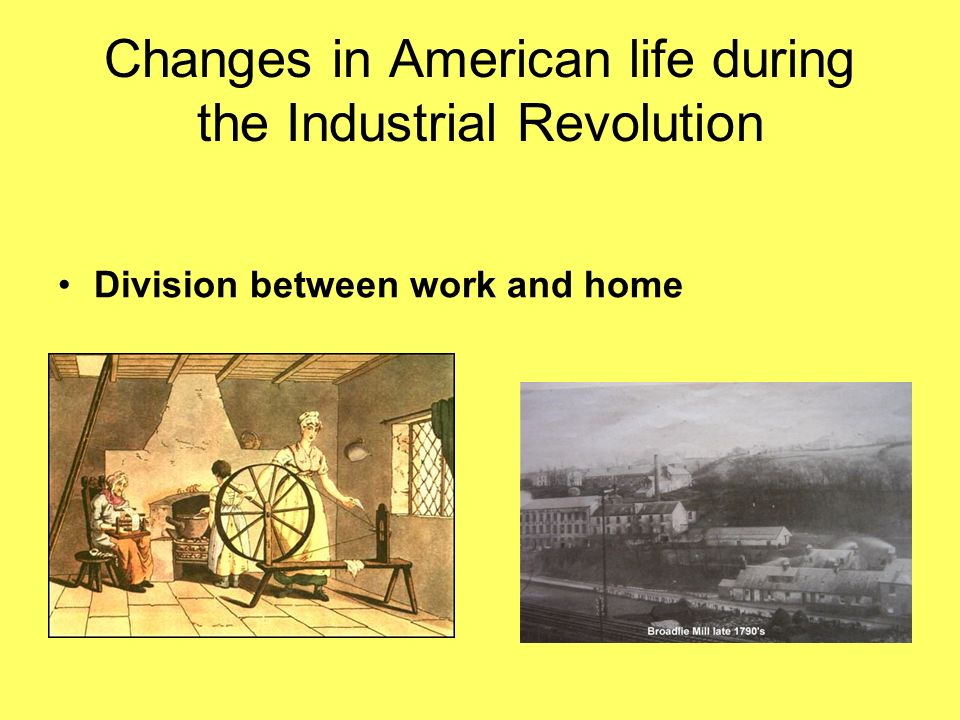 Changes in American life during the Industrial Revolution