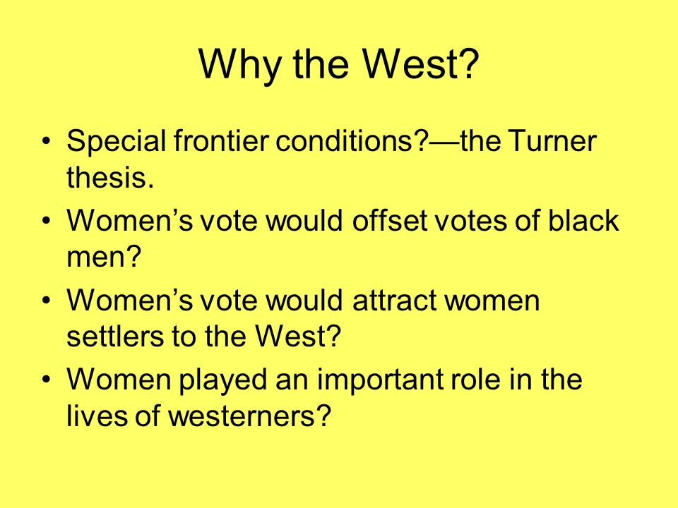 Why the West Special frontier conditions —the Turner thesis.