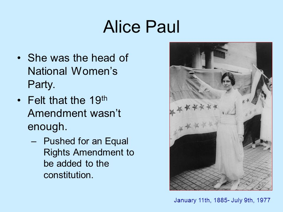 Alice Paul She was the head of National Women's Party.