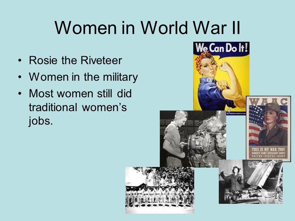 Women in World War II Rosie the Riveteer Women in the military