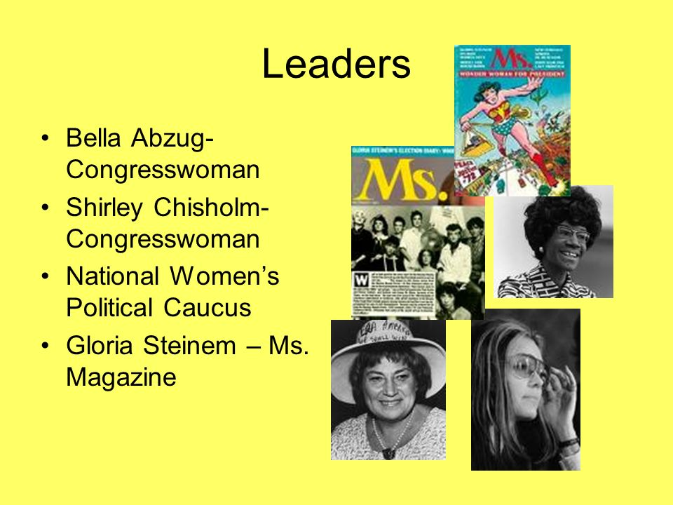 Leaders Bella Abzug-Congresswoman Shirley Chisholm- Congresswoman