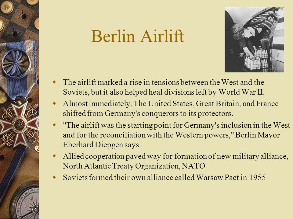Berlin Airlift The airlift marked a rise in tensions between the West and the Soviets, but it also helped heal divisions left by World War II.