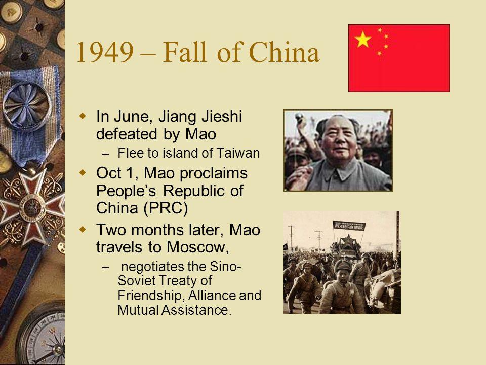 1949 – Fall of China In June, Jiang Jieshi defeated by Mao