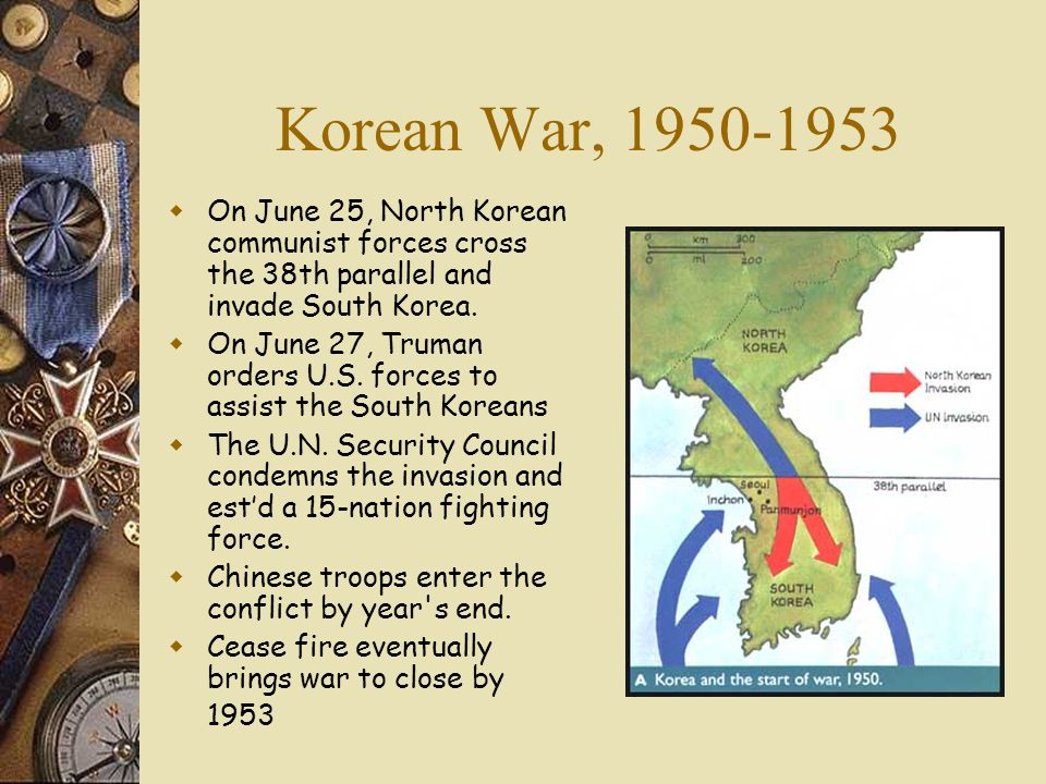 Korean War, 1950-1953 On June 25, North Korean communist forces cross the 38th parallel and invade South Korea.