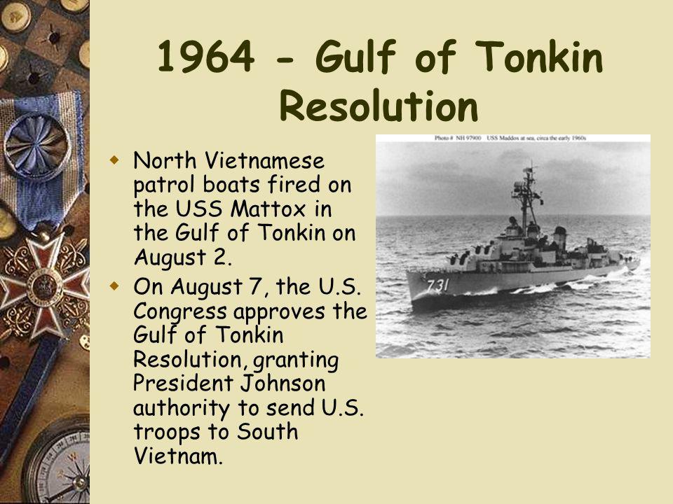 1964 - Gulf of Tonkin Resolution