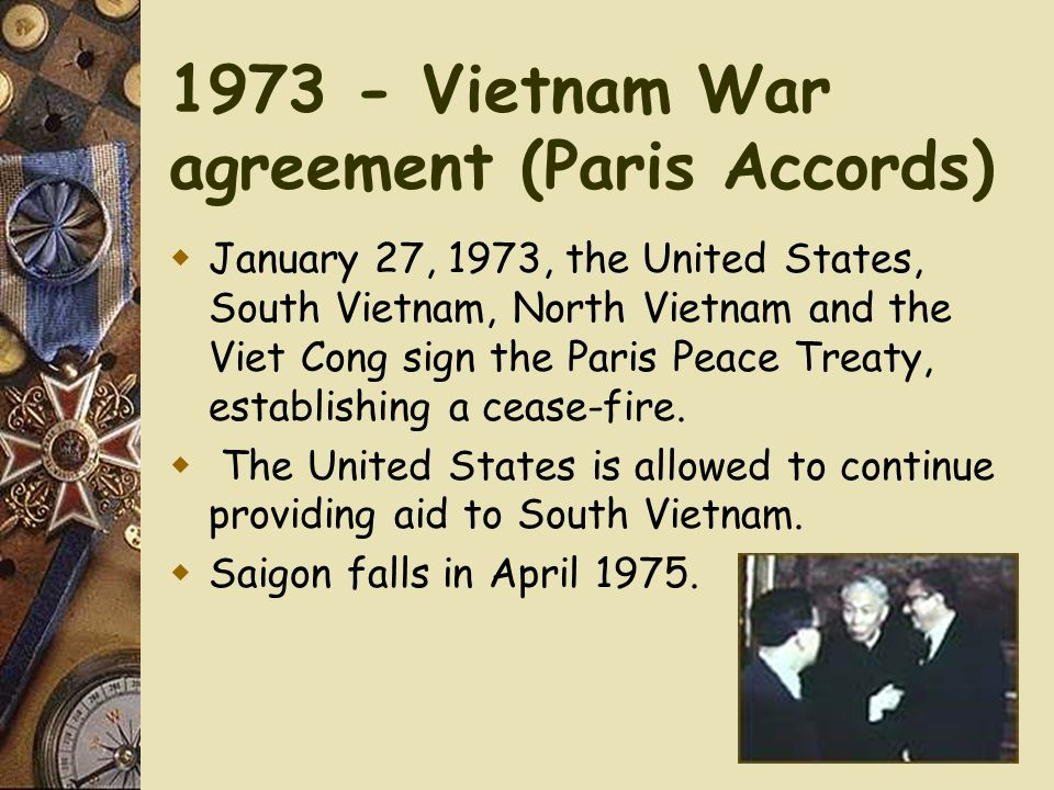 1973 - Vietnam War agreement (Paris Accords)