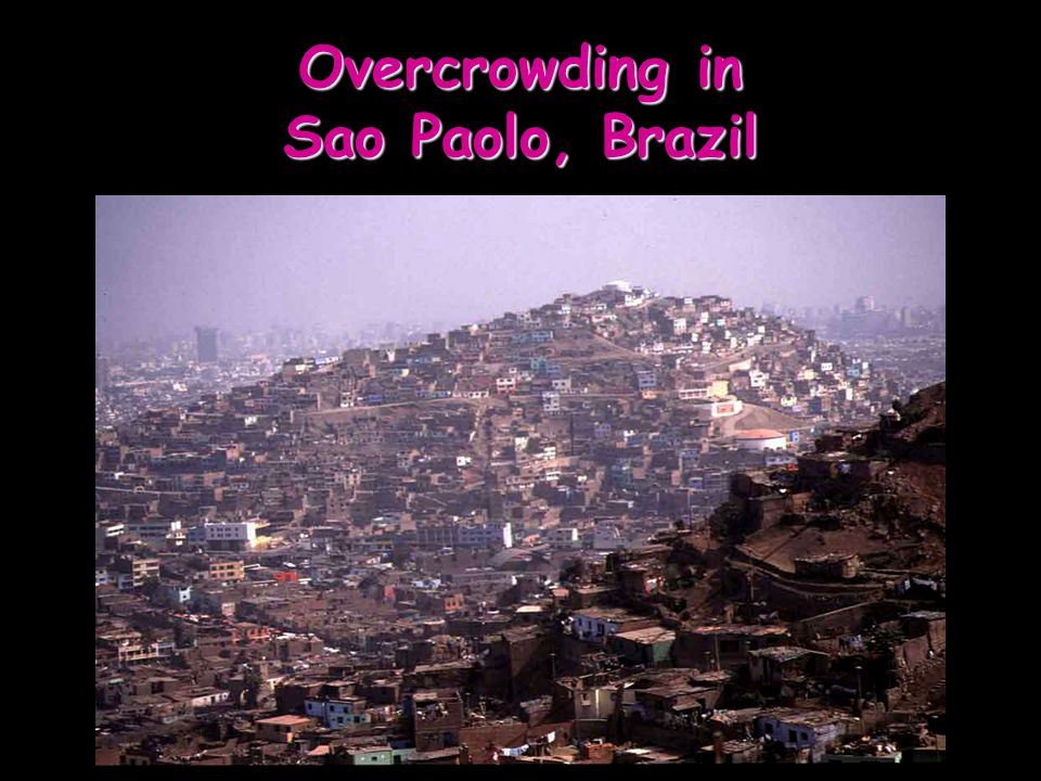 Overcrowding in Sao Paolo, Brazil