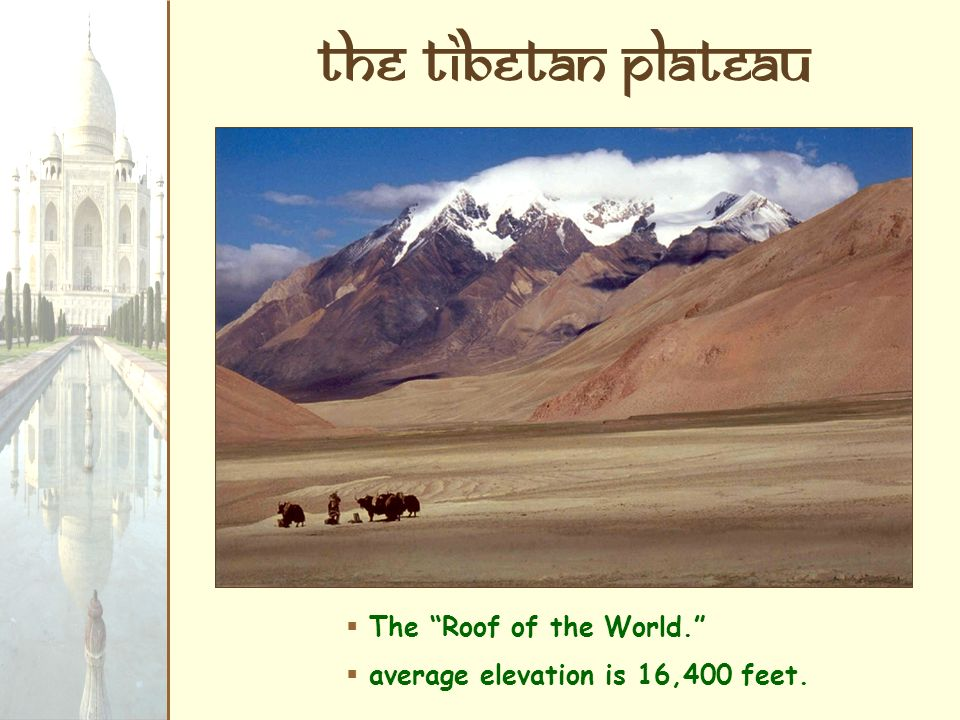 The tibetan Plateau The Roof of the World.
