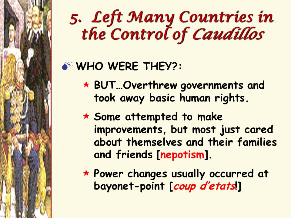 5. Left Many Countries in the Control of Caudillos