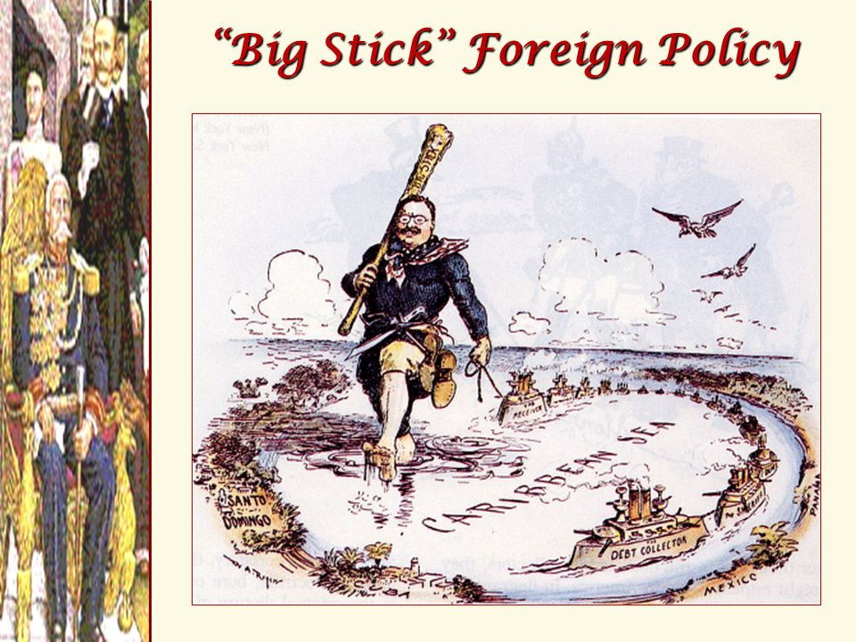 Big Stick Foreign Policy