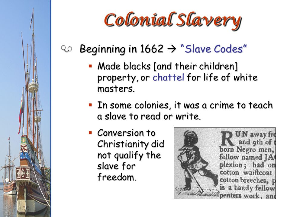 Colonial Slavery Beginning in 1662  Slave Codes