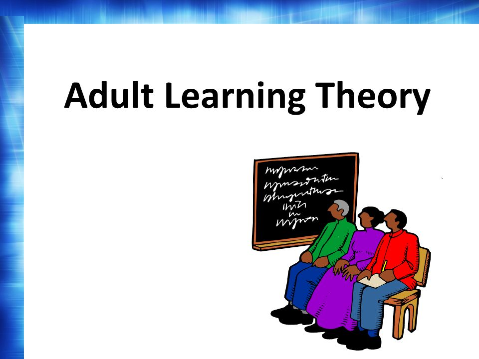 adult learning and motivation Social cognition theory proposes reciprocal determination as a primary factor in both learning and motivation (huitt, 2006) in this view, the environment, an.