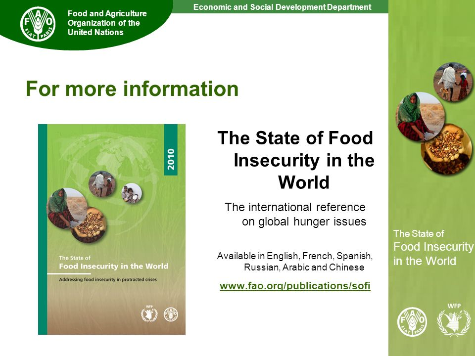 For more information The State of Food Insecurity in the World