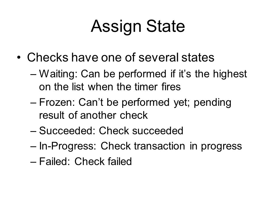 Assign State Checks have one of several states