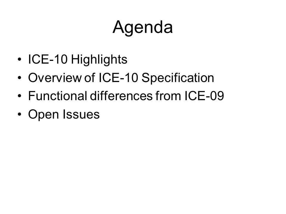 Agenda ICE-10 Highlights Overview of ICE-10 Specification