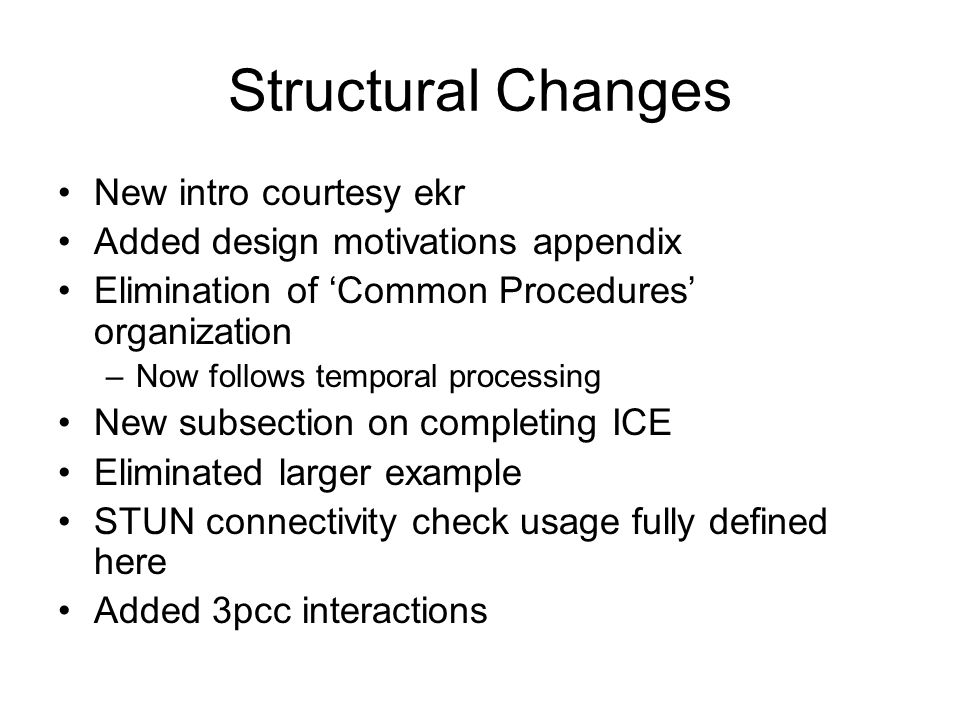 Structural Changes New intro courtesy ekr