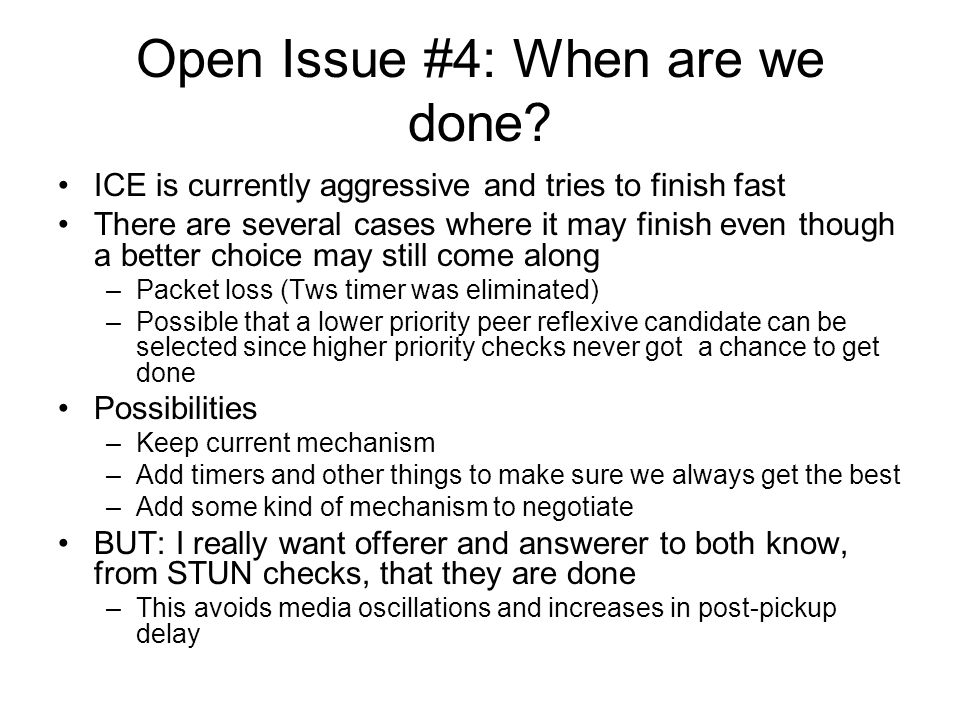 Open Issue #4: When are we done