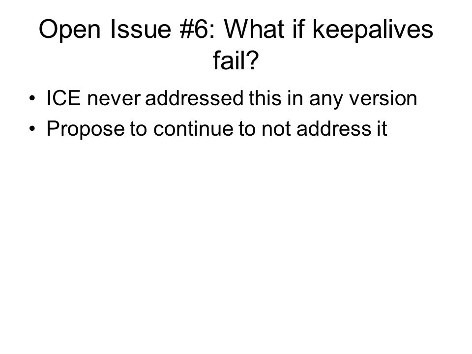 Open Issue #6: What if keepalives fail
