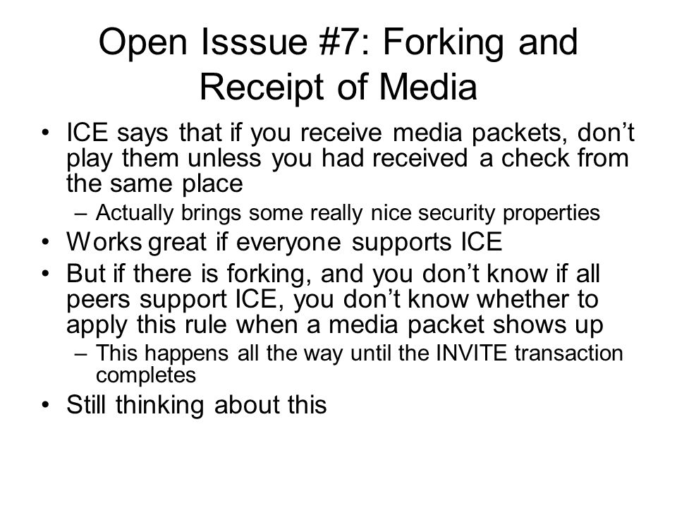 Open Isssue #7: Forking and Receipt of Media