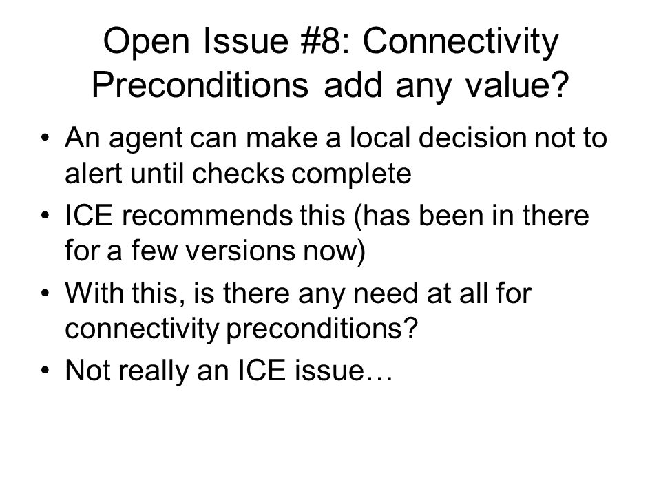 Open Issue #8: Connectivity Preconditions add any value