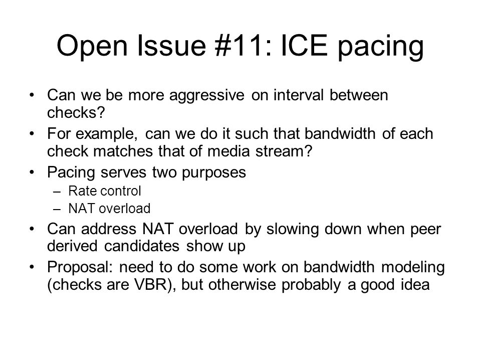 Open Issue #11: ICE pacing