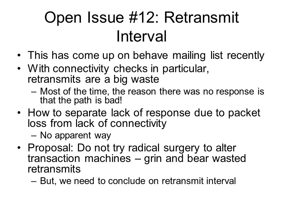 Open Issue #12: Retransmit Interval