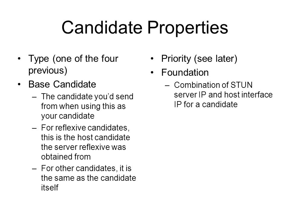 Candidate Properties Type (one of the four previous) Base Candidate