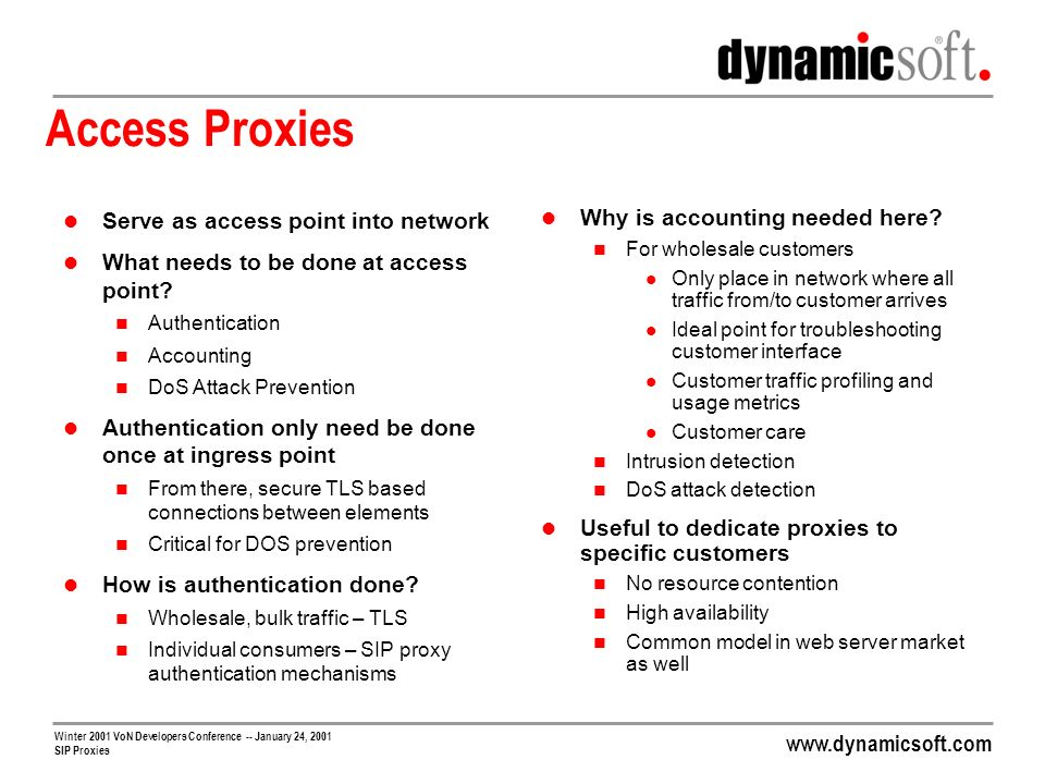 Access Proxies Serve as access point into network