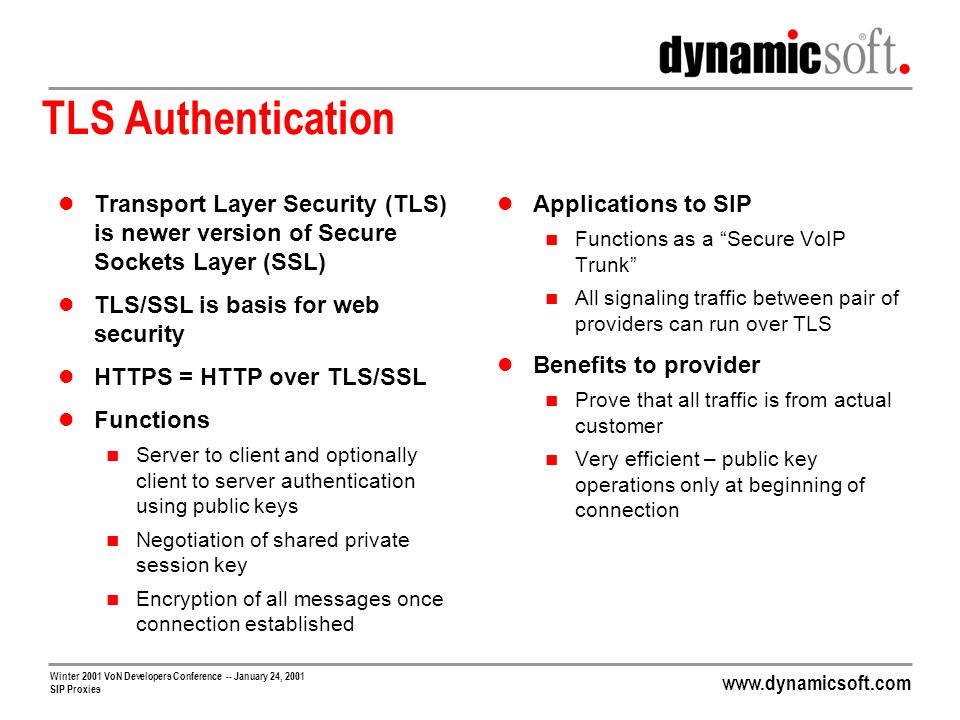 TLS Authentication Transport Layer Security (TLS) is newer version of Secure Sockets Layer (SSL) TLS/SSL is basis for web security.