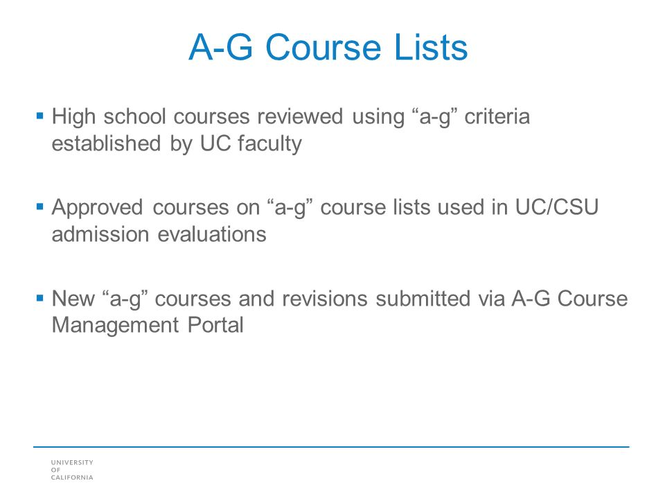 uc a-g coursework The other than 'a-g' coursework section was designed to give readers an idea of what you do with your time examples of courses that are good to put in this area.