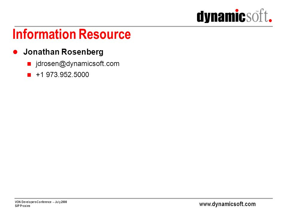 Information Resource Jonathan Rosenberg jdrosen@dynamicsoft.com