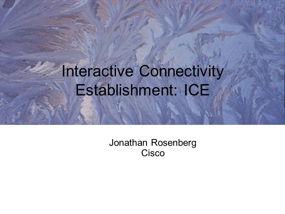 Interactive Connectivity Establishment: ICE