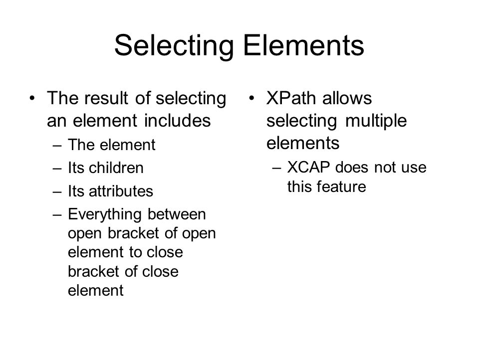 Selecting Elements The result of selecting an element includes