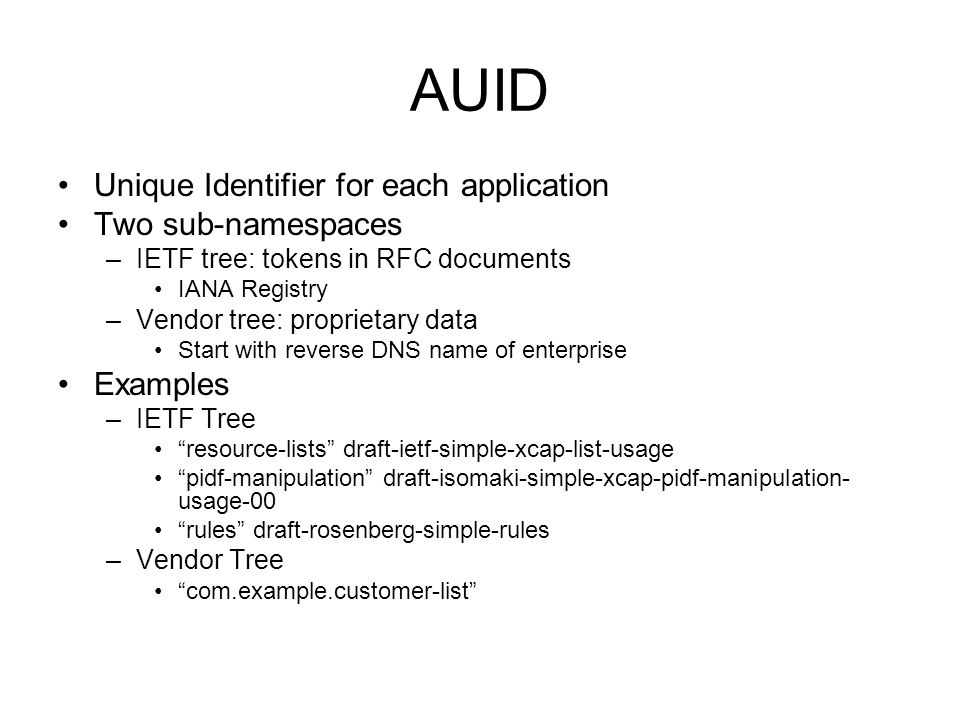 AUID Unique Identifier for each application Two sub-namespaces