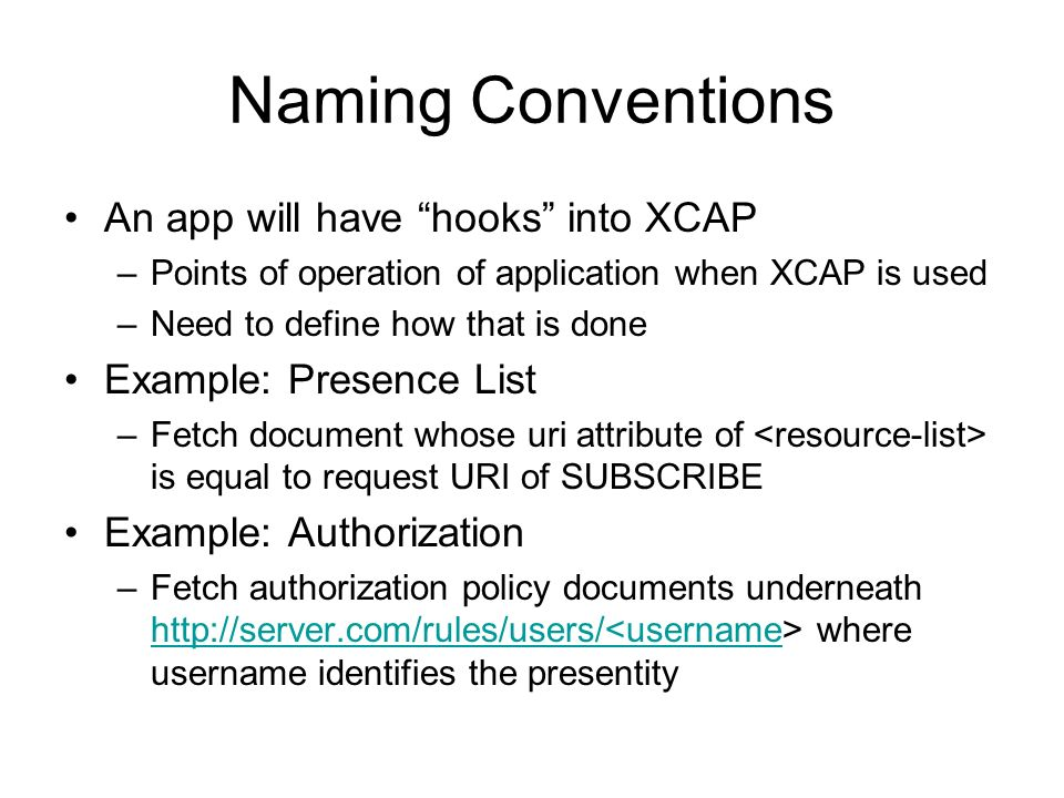 Naming Conventions An app will have hooks into XCAP