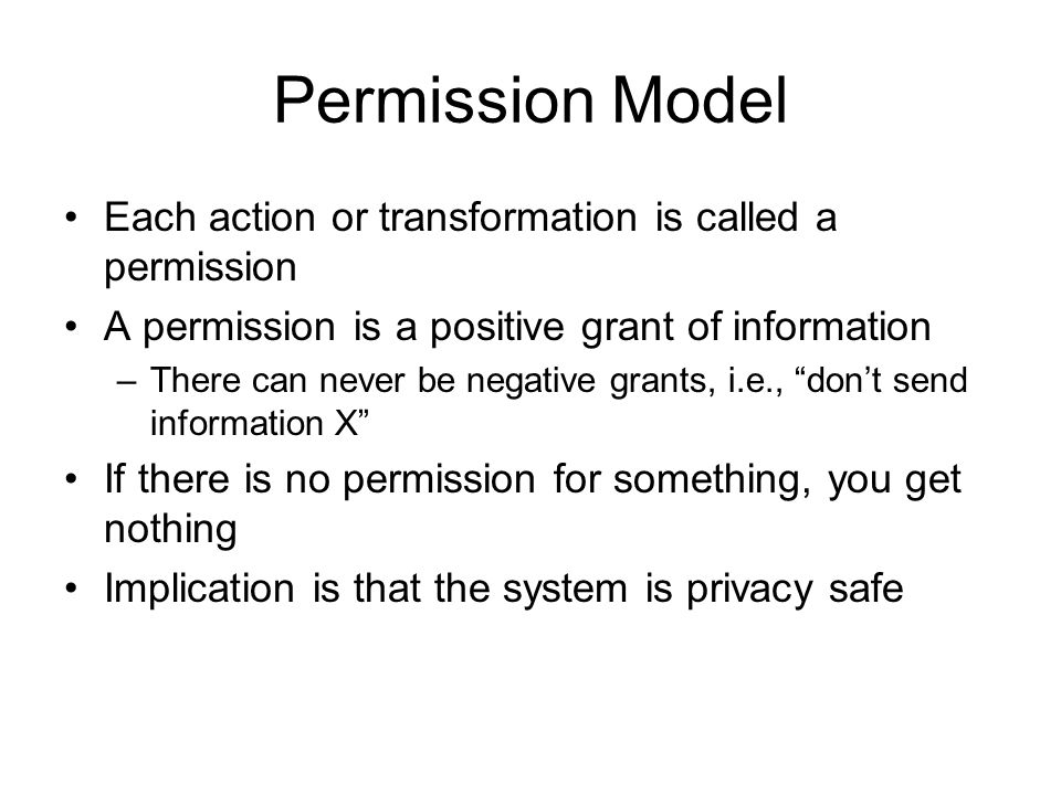 Permission Model Each action or transformation is called a permission