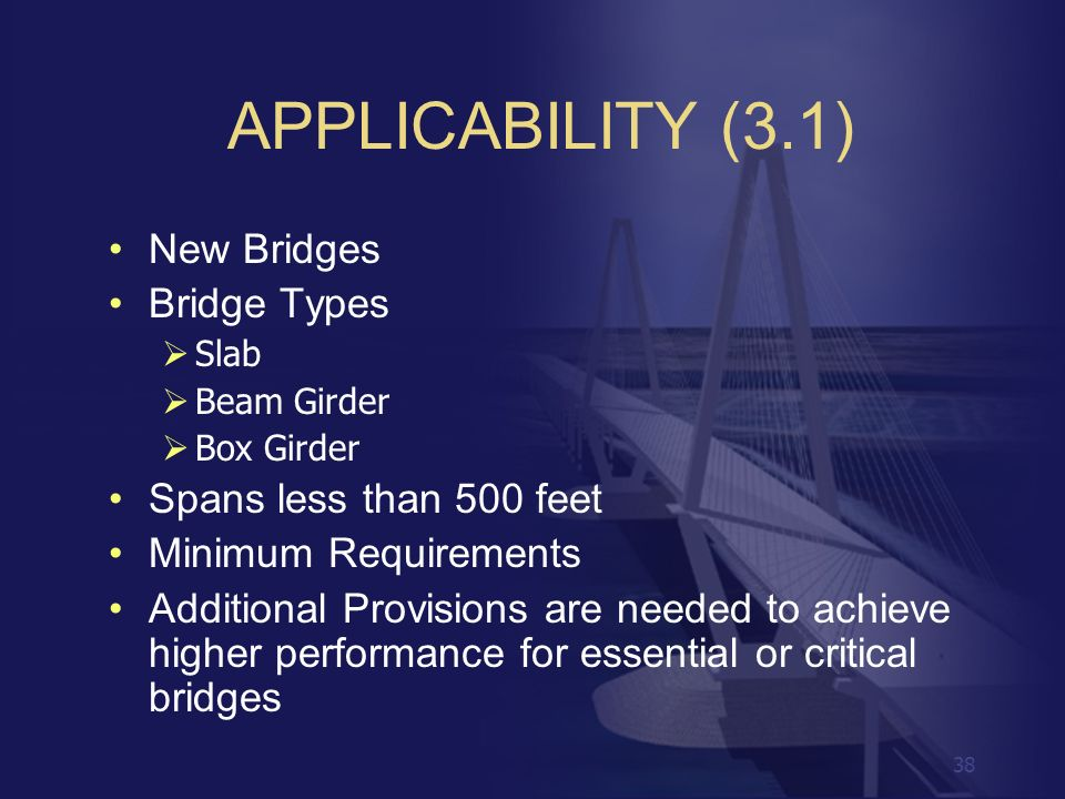 APPLICABILITY (3.1) New Bridges Bridge Types Spans less than 500 feet