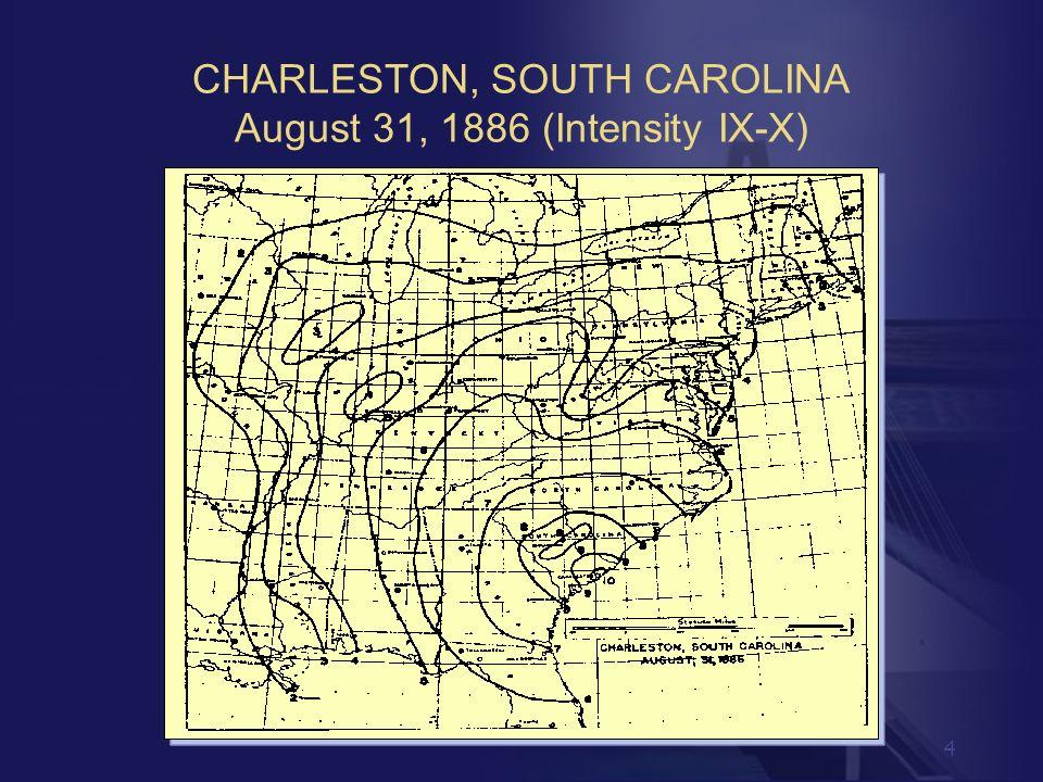 CHARLESTON, SOUTH CAROLINA August 31, 1886 (Intensity IX-X)