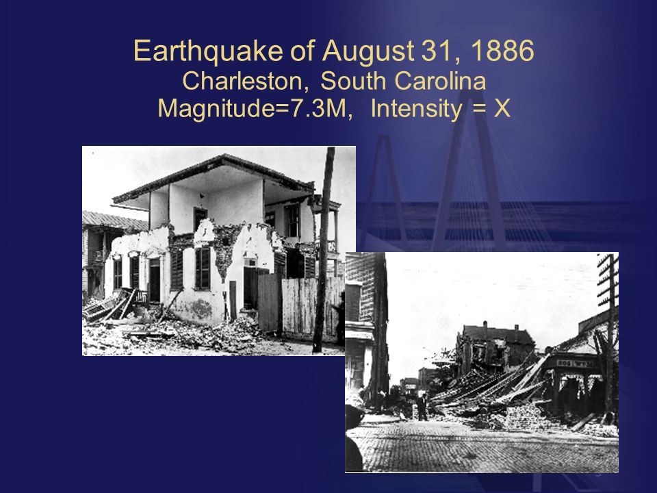 Earthquake of August 31, 1886 Charleston, South Carolina Magnitude=7