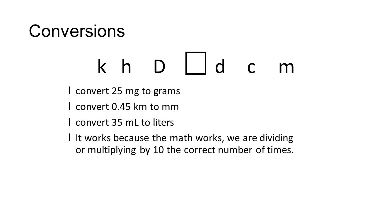 The metric system ppt download k h d d c m conversions convert 25 mg to grams convert 045 km to mm nvjuhfo Choice Image