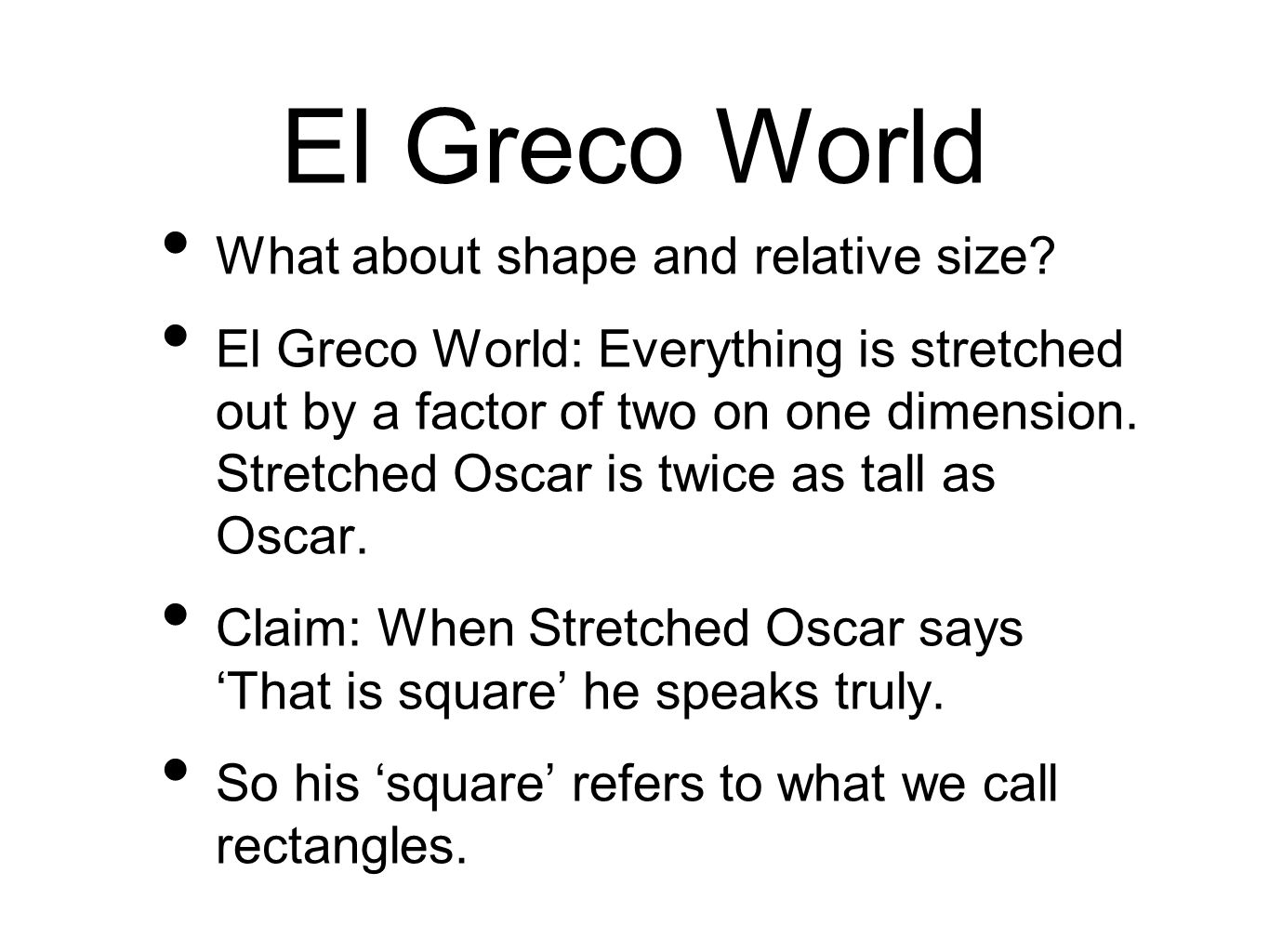El Greco World What about shape and relative size