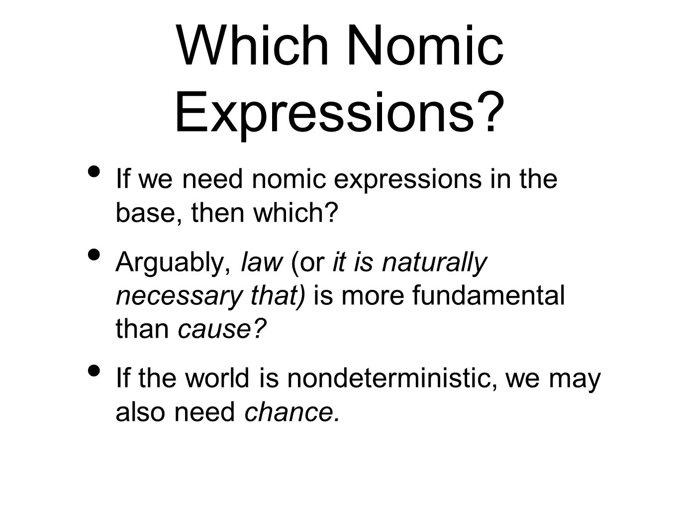 Which Nomic Expressions