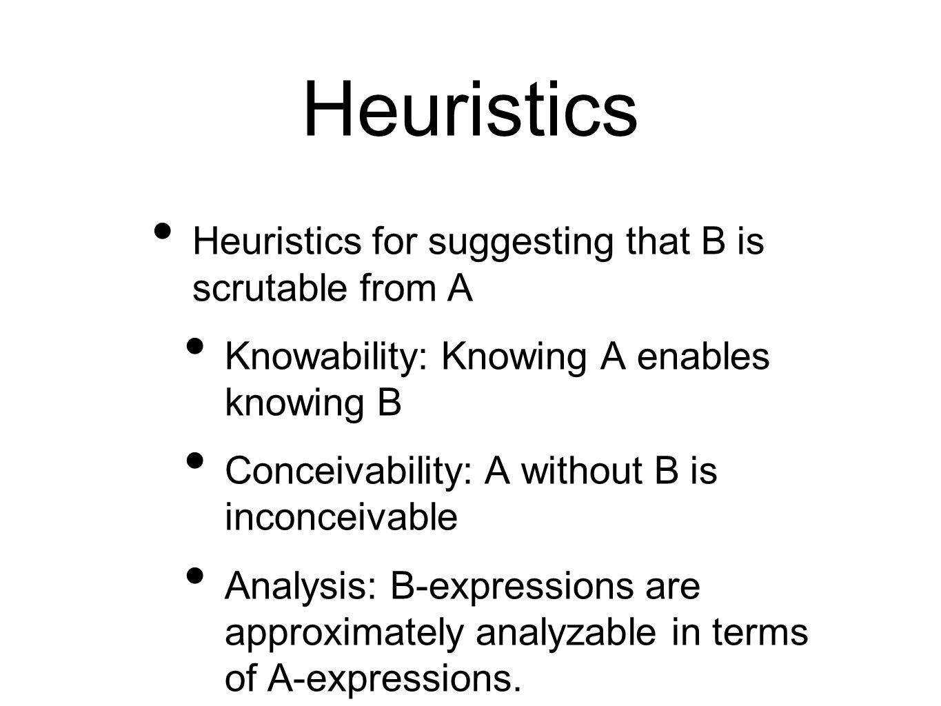 Heuristics Heuristics for suggesting that B is scrutable from A