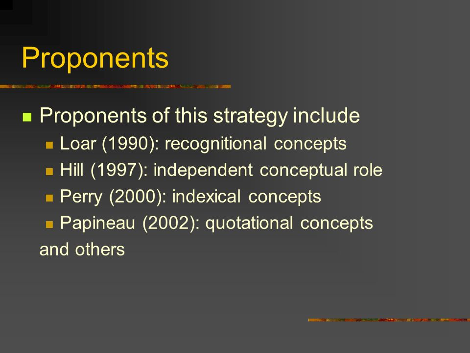 Proponents Proponents of this strategy include
