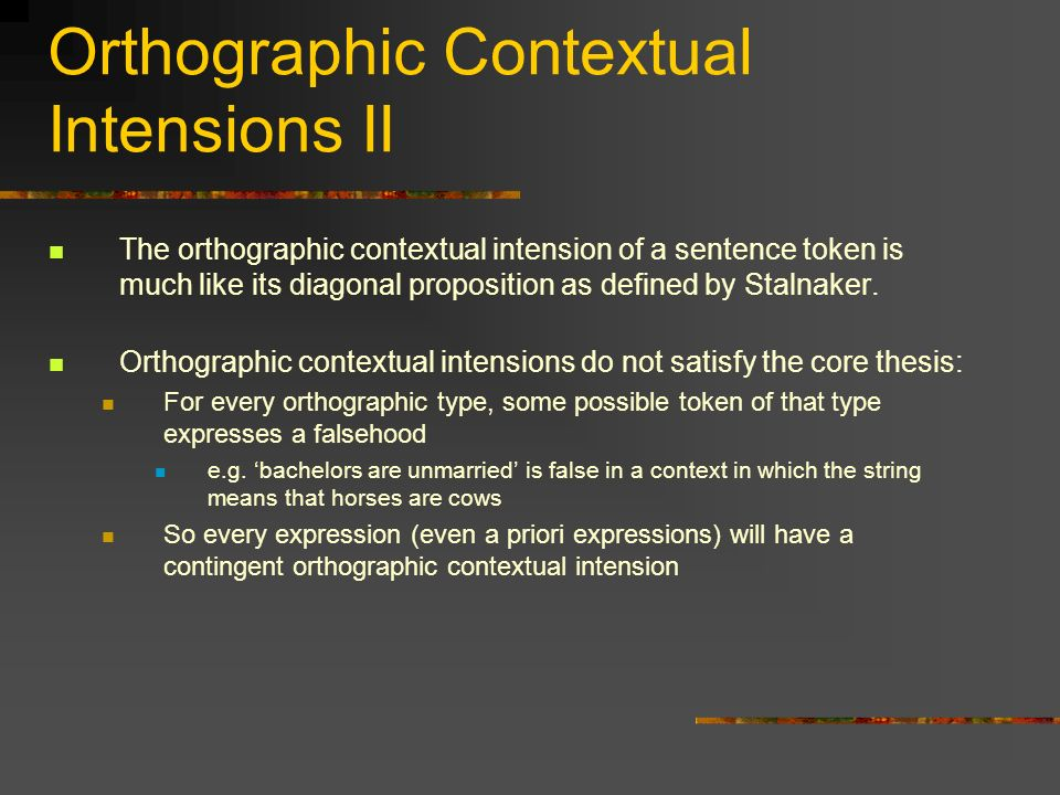 Orthographic Contextual Intensions II